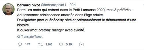 Tweet db Bernard Pivot sur les nouveaux mots du Larousse 2020. PArmi ses trois mots faoris, on retrouve le québécisme divulgâcheur.