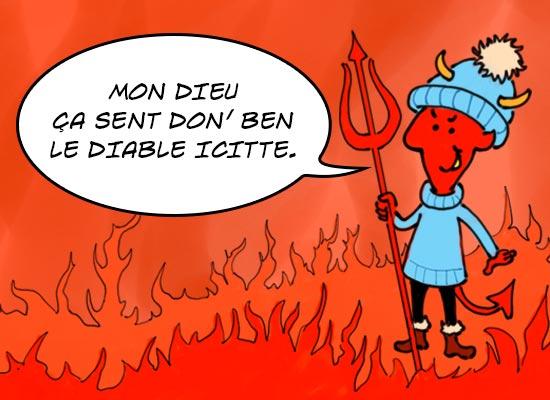 Un diable québécois, portant une tuque, arrive en enfer et trouve que «ça sent le diable», expression qui signifie puer.